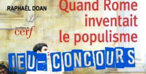 Résultats du Jeu-Concours :  Quand Rome inventait le populisme, de Raphaël Doan (éditions du Cerf)
