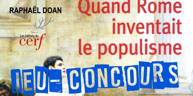 Jeu-Concours :  Quand Rome inventait le populisme, de Raphaël Doan (éditions du Cerf)