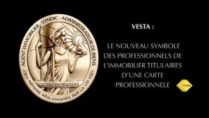 VESTA, le nouveau symbole des professions immobilières règlementées / Éclairer et défendre