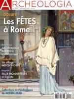 Archéologia #582 - Les fêtes à Rome