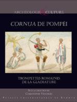 Cornua de Pompéi Trompettes romaines de la gladiature