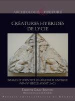 Créatures hybrides de Lycie -  images et identité en Anatolie antique (VIe-IVe siècle avant J.-C.)