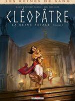 Reines de sang - Tome 03 - Cléopâtre, la Reine fatale