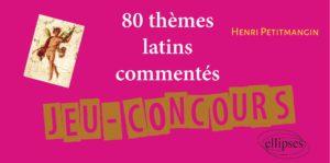RÉSULTATS - Jeu concours : 80 thèmes latins commentés