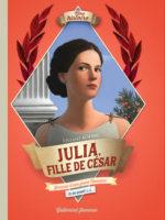 Julia, fille de César Journal d'une fille d'empereur, de 73 à 59 av. J.-C.