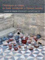 Céramiques et cuisine en Gaule méridionale à l'époque romaine : l'exemple du Languedoc de la fin du IIe s. av. au IIe s. ap. J.-C.