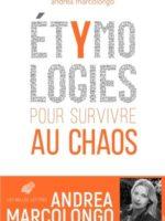 Étymologies Pour survivre au chaos