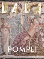 Dada / Pompéi