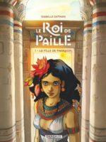Le roi de paille tome 1 - La fille de pharaon