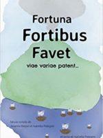 Fortuna Fortibus Favet: viae variae patent