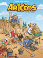 Les Arkéos - Tome 1 : Plein les fouilles !
