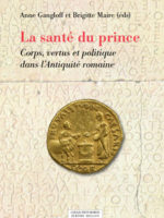 La santé du prince / Corps, vertus et politique dans l'Antiquité romaine