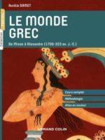 Le monde grec - De Minos à Alexandre (1700-323 av. J.-C.)