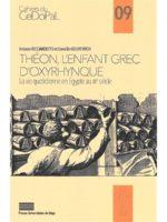 Théon, l'enfant grec d'Oxyrhynque : La vie quotidienne en Égypte au IIIe siècle