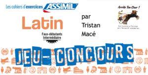 Résultats du Jeu-Concours : Cahier d'exercices Latin - Assimil (faux-débutants / intermédiaire)