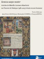 Seneca saepe noster : Articles de Mireille Armisen-Marchetti sur l'oeuvre de Sénèque (1981-2013) réunis en son honneur