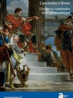 L'auctoritas à Rome. Une notion constitutive de la culture politique