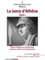 La Lance d'Athéna #1 (Études d'histoire de la philosophie ancienne, moderne et contemporaines)