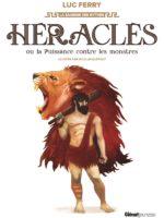 La sagesse des mythes - Héraclès ou la puissance contre les monstres