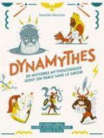 Dynamythes : 20 histoires mythologiques dont on parle sans le savoir