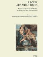 Le poète aux mille tours : La traduction des épithètes homériques à la Renaissance