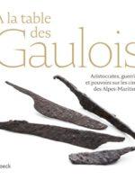 A la table des Gaulois : Aristocrates, guerriers et pouvoirs sur les cimes des Alpes-Maritimes