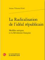 La Radicalisation de l'idéal républicain : Modèles antiques et la Révolution française