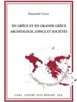 En Grèce et en Grande Grèce : Archéologie, espace et sociétés