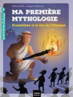 Ma première mythologie - Prométhée et le feu de l'Olympe