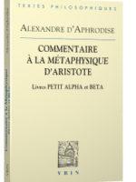 Commentaires à la Métaphysique d'Aristote : Livres Petit Alpha et Beta