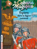 La cabane magique, #53 : Espions dans la légion romaine (rééd.)