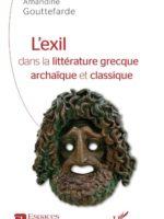 L'EXIL DANS LA LITTÉRATURE GRECQUE ARCHAÏQUE ET CLASSIQUE
