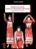 Parole et geste dans la tragédie grecque - À la lumière des trois « Électre »