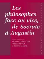 Les philosophes face au vice, de Socrate à Augustin