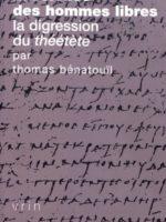 La science des hommes libres : La digression du Théétète de Platon