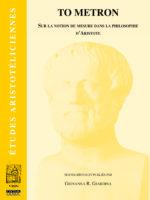 To metron :  sur la notion de mesure dans la philosophie d'Aristote