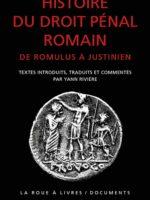 Histoire du droit pénal romain : De Romulus à Justinien
