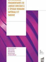 Les historiens fragmentaires de langue grecque à l'époque romaine impériale et tardive