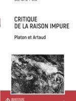 CRITIQUE DE LA RAISON IMPURE : Platon et Artaud