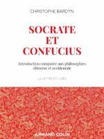 Socrate et Confucius : Introduction comparée aux philosophies chinoises et occidentales