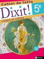 Dixit ! Cahier de latin 5e - Édition 2021