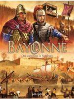 Bayonne en BD - Du Castrum à Vauban