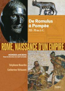 Rome, naissance d'un empire De Romulus à Pompée, 753-70 av. J.-C.