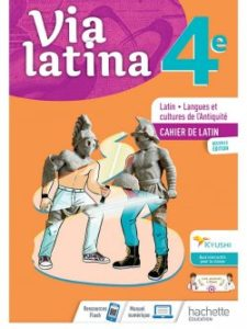 Via Latina 4ème - Cahier de l'élève - Éd. 2021