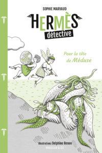 Hermès détective, t.4 – Pour la tête de Méduse