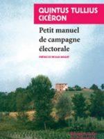 """Le """"Petit manuel de campagne électorale"""" de Quintus Tullius Cicéron (réédition)"""