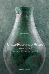 Gallo-Romains d'Alésia Sous-titre Epigraphie et société (Ier siècle av. J.-C. - IIIe siècle apr. J.-C.)