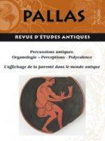 n° 115 - Percussions antiques. Organologie – Perceptions - Polyvalence / L'affichage de la parenté dans le monde antique