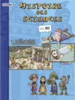 Histoire des sciences en BD - #01 : De l'Age de pierre à la Grèce antique