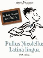 Pullus Nicolellus, le Petit Nicolas en latin